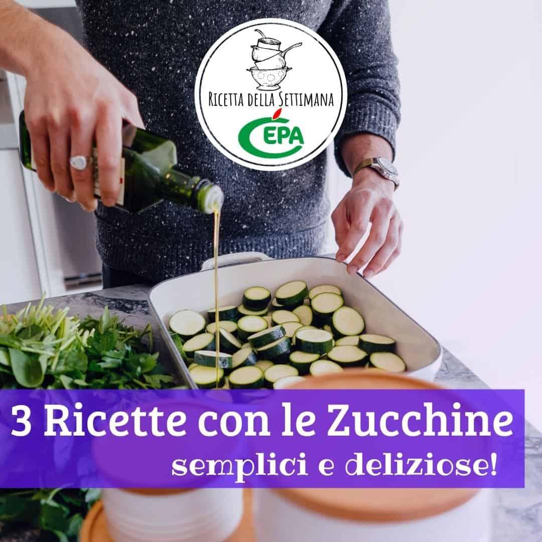 3 Ricette con le Zucchine